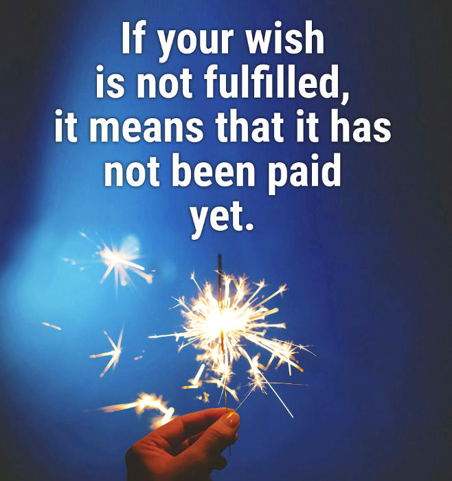 If your wish is not fulfilled, it means that it has not been paid yet.