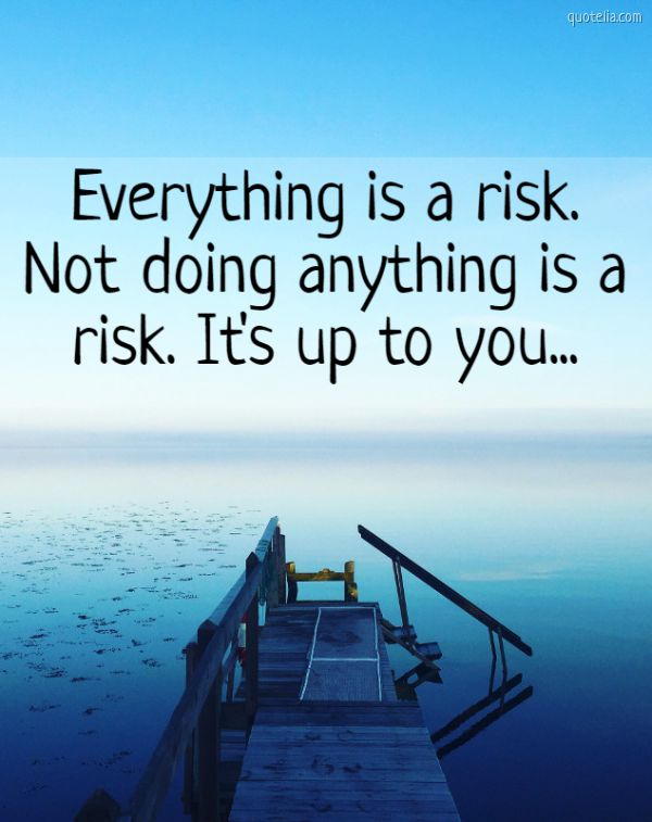 Everything is a risk. Not doing anything is a risk. It's up to you...