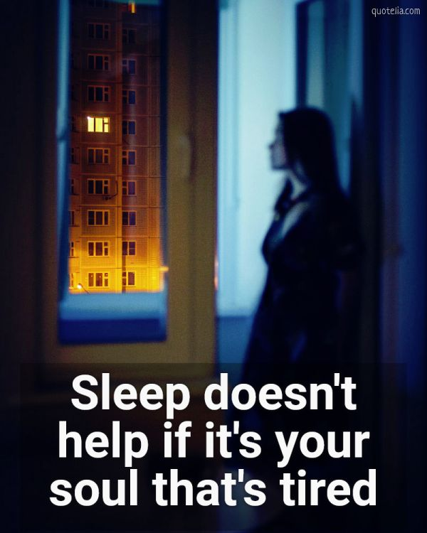 Hows Your Soul? Sleep Doesnt Help if Its Your Soul That